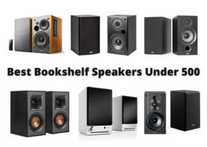 Best Bookshelf Speakers Under 500 – Reviews & Buyers Guide