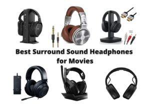 Best Surround Sound Headphones for Movies – Reviews & Buyers Guide